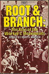 Root-and-Branch-Rise-of-the-Workers-Movements
