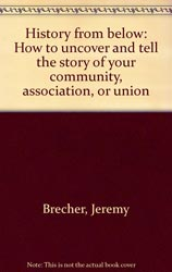 Jeremy Brecher History from Below Book Cover Front